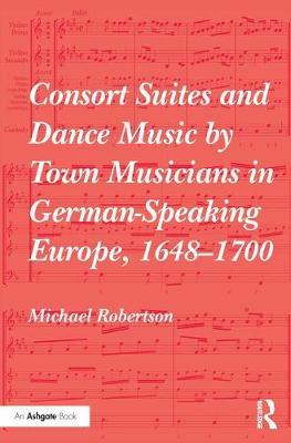 Consort Suites and Dance Music by Town Musicians in German-S (BOK)