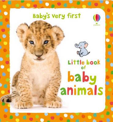 Baby's Very First Little Book of Baby Animals (BOK)