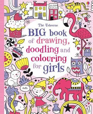 Big Book of Drawing, Doodling & Colouring for Girls (BOK)