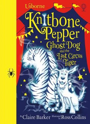 Knitbone Pepper and the Last Circus Tiger (BOK)
