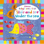 Baby's Very First Slide and See Under the Sea (BOK)