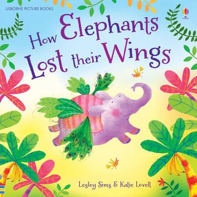 How Elephants Lost Their Wings (BOK)