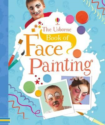 Usborne Book of Face Painting (BOK)