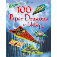 100 Paper Dragons to Fold and Fly (BOK)