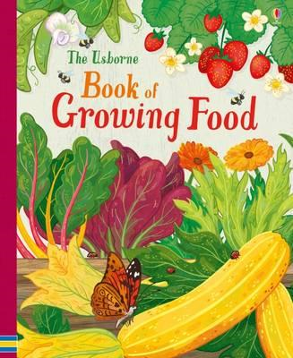 Usborne Book of Growing Food (BOK)