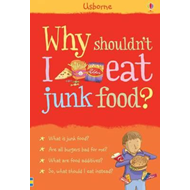 Why Shouldn't I Eat Junk Food? (BOK)