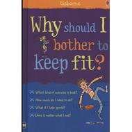Why Should I Bother to Keep Fit? (BOK)