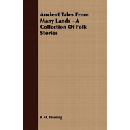Ancient Tales from Many Lands - A Collection of Folk Stories (BOK)