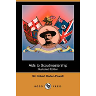 AIDS to Scoutmastership (Illustrated Edition) (Dodo Press) (BOK)