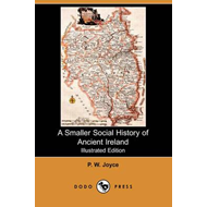 Smaller Social History of Ancient Ireland (Illustrated Editi (BOK)
