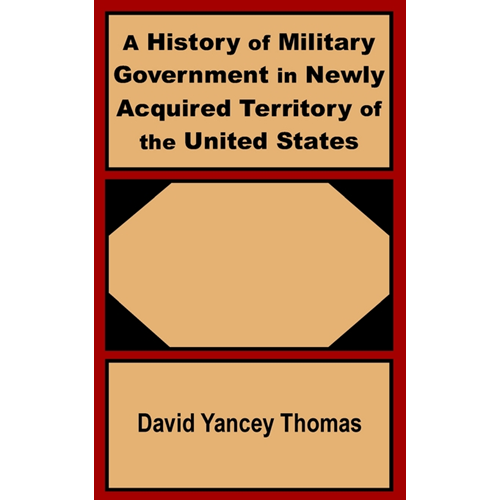 History of Military Government in Newly Acquired Territory o (BOK)