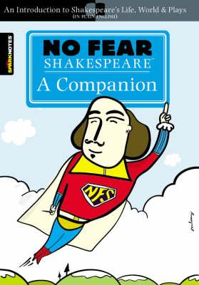 No Fear Shakespeare: A Companion (No Fear Shakespeare) (BOK)