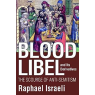 Blood Libel and Its Derivatives: The Scourge of Anti-Semitism (BOK)