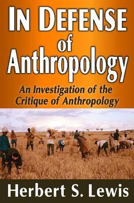In Defense of Anthropology: An Investigation of the Critique of Anthropology (BOK)