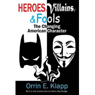 Heroes, Villains, and Fools: The Changing American Character (BOK)
