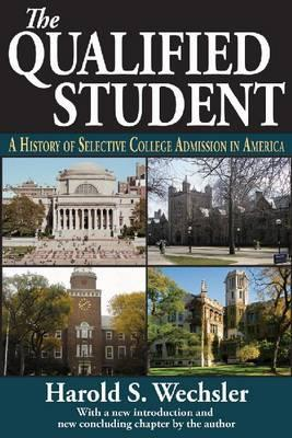 The Qualified Student: A History of Selective College Admission in America (BOK)