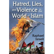 Hatred, Lies and Violence in the World of Islam (BOK)