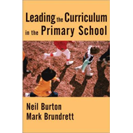 Leading the Curriculum in the Primary School (BOK)