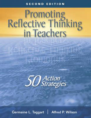 Promoting Reflective Thinking in Teachers: 50 Action Strategies (BOK)