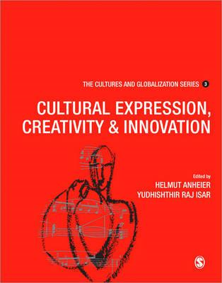 Cultures and Globalization: Cultural Expression, Creativity and Innovation (BOK)