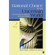 Rational Choice in an Uncertain World: The Psychology of Judgment and Decision Making (BOK)