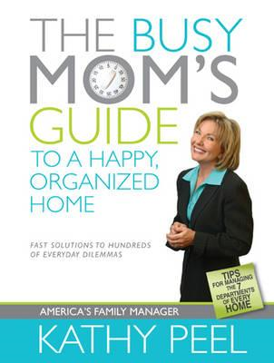 Busy Mom's Guide to a Happy, Organized Home (BOK)
