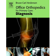 Office Orthopedics for Primary Care: Diagnosis (BOK)