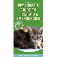 Pet Lover's Guide to First Aid and Emergencies (BOK)