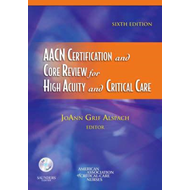 AACN Certification and Core Review for High Acuity and Criti (BOK)
