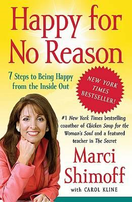 Happy for No Reason: 7 Steps to Being Happy from the Inside (BOK)