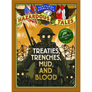 Nathan Hale's Hazardous Tales: Treaties, Trenches, Mud, and (BOK)