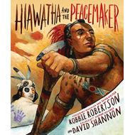 Hiawatha and the Peacemaker - includes CD (BOK)