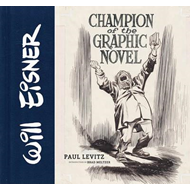 Will Eisner: Champion of the Graphic Novel (BOK)