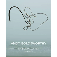 Andy Goldsworthy: Ephemeral Works (BOK)