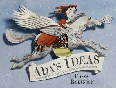 Ada's Ideas: The Story of Ada Lovelace, the World's First Co (BOK)