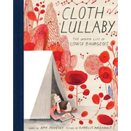 Cloth Lullaby: The Woven Life of Louise Bourgeois (BOK)