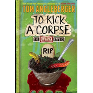 To Kick a Corpse: The Qwikpick Papers (BOK)