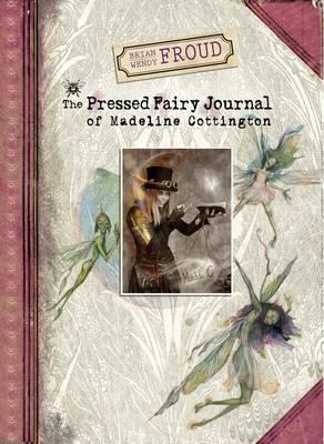 Brian and Wendy Froud's The Pressed Fairy Journal of Madelin (BOK)