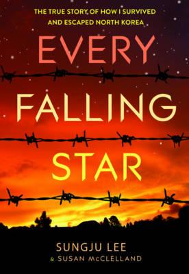Every Falling Star: The Story of How I Escaped North Korea (BOK)