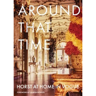 Around That Time: Horst P. Horst and Valentine Lawford in Vo (BOK)