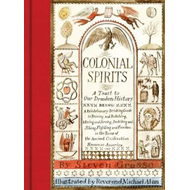 Colonial Spirits: A Toast to Our Drunken History (BOK)