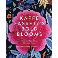 Kaffe Fassett's Bold Blooms:Quilts and Other Works Celebrati (BOK)