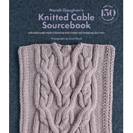 Norah Gaughan s Knitted Cable Sourcebook: A Breakthrough Gui (BOK)