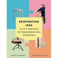 Reinventing Ikea: 70 DIY Projects to Transform Ikea Essentia (BOK)