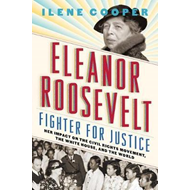Eleanor Roosevelt, Fighter for Justice: Her Impact on the Ci (BOK)