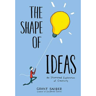 Shape of Ideas: An Illustrated Exploration of Creativity (BOK)