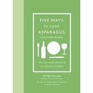 Five Ways to Cook Asparagus (and Other Recipes): The Art and (BOK)