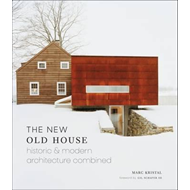 New Old House: Historic & Modern Architecture Combined (BOK)