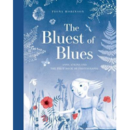 Bluest of Blues: Anna Atkins and the First Book of Photograp (BOK)