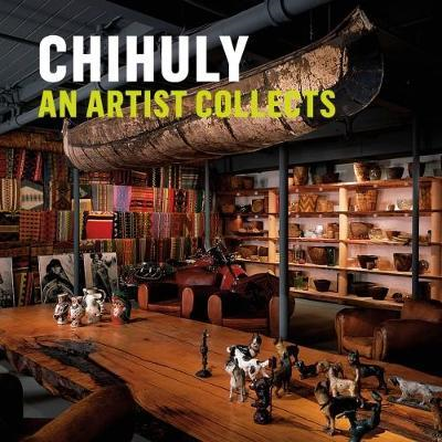 Chihuly: An Artist Collects (BOK)